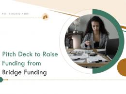 Pitch Deck To Raise Funding From Bridge Funding Powerpoint Presentation Slides