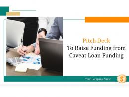 Pitch Deck To Raise Funding From Caveat Loan Funding Powerpoint Presentation Slides