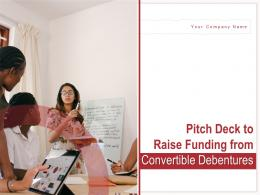 Pitch Deck To Raise Funding From Convertible Debentures Powerpoint Presentation Slides