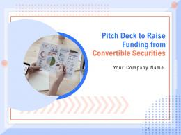Pitch Deck To Raise Funding From Convertible Securities Powerpoint Presentation Slides