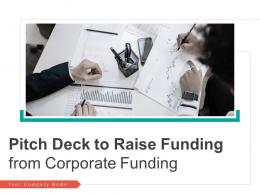 Pitch Deck To Raise Funding From Corporate Funding Ppt Template