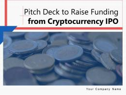 Pitch Deck To Raise Funding From Cryptocurrency IPO Powerpoint Presentation Slides