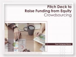 Pitch Deck To Raise Funding From Equity Crowdsourcing Powerpoint Presentation Slides