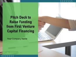 Pitch Deck To Raise Funding From First Venture Capital Financing Powerpoint Presentation Slides