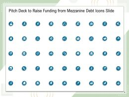 Pitch Deck To Raise Funding From Mezzanine Debt Icons Slide Ppt Powerpoint Presentation Themes