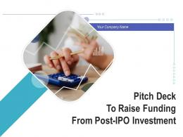 Pitch Deck To Raise Funding From Post IPO Investment Powerpoint Presentation Slides