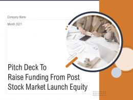 Pitch Deck To Raise Funding From Post Stock Market Launch Equity Powerpoint Presentation Slides