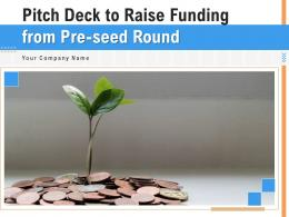 Pitch Deck To Raise Funding From Pre Seed Round Powerpoint Presentation Slides