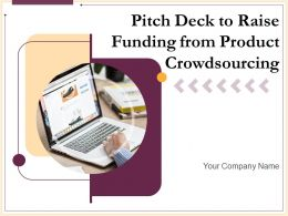 Pitch Deck To Raise Funding From Product Crowdsourcing Powerpoint Presentation Slides