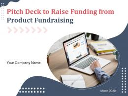 Pitch Deck To Raise Funding From Product Fundraising Powerpoint Presentation Slides