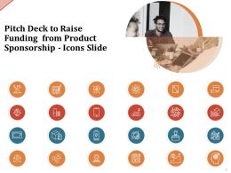 Pitch Deck To Raise Funding From Product Sponsorship Icons Slide Ppt Powerpoint Presentation Tips