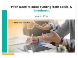 Pitch Deck To Raise Funding From Series A Investment Powerpoint Presentation Slides