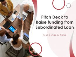 Pitch Deck To Raise Funding From Subordinated Loan Powerpoint Presentation Slides