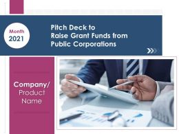 Pitch Deck To Raise Grant Funds From Public Corporations Powerpoint Presentation Slides