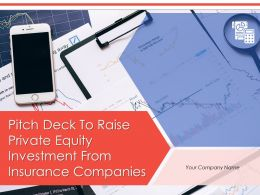 Pitch Deck To Raise Private Equity Investment From Insurance Companies Powerpoint Presentation Slides