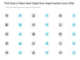 Pitch Deck To Raise Seed Capital From Angel Investors Icons Slide Ppt Themes