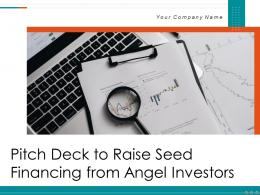 Pitch Deck To Raise Seed Financing From Angel Investors Powerpoint Presentation Slides
