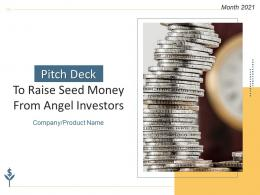 Pitch Deck To Raise Seed Money From Angel Investors Powerpoint Presentation Slides