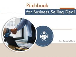 Pitchbook For Business Selling Deal Powerpoint Presentation Slides