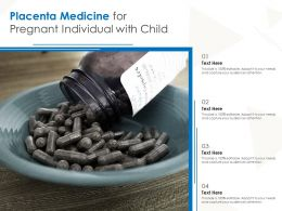 Placenta Medicine For Pregnant Individual With Child
