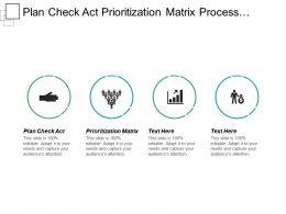 Plan Check Act Prioritization Matrix Process Capability Analysis Cpb