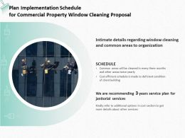Plan Implementation Schedule For Commercial Property Window Cleaning Proposal Ppt Slides