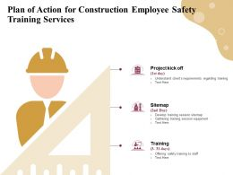 Plan Of Action For Construction Employee Safety Training Services Ppt Template