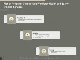 Plan Of Action For Construction Workforce Health And Safety Training Services Ppt Model