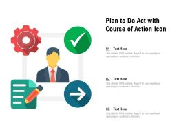 Plan To Do Act With Course Of Action Icon