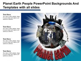 Planet Earth People Powerpoint Backgrounds And Templates With All Slides