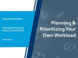 Planning And Prioritizing Your Own Workload Tasks Ppt Powerpoint Presentation Infographics