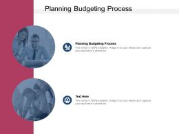 Planning Budgeting Process Ppt Powerpoint Presentation Infographics Cpb