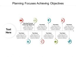 Planning Focuses Achieving Objectives Ppt Powerpoint Layouts Gallery Cpb