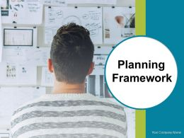 Planning Framework Powerpoint Presentation Slides
