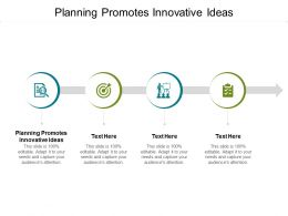Planning Promotes Innovative Ideas Ppt Powerpoint Presentation Designs Cpb