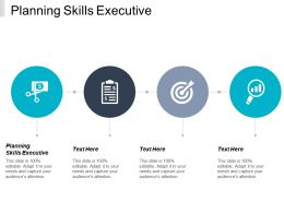 Planning Skills Executive Ppt Powerpoint Presentation Icon Graphics Pictures Cpb