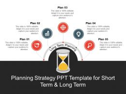 Planning Strategy Ppt Template For Short Term And Long Term