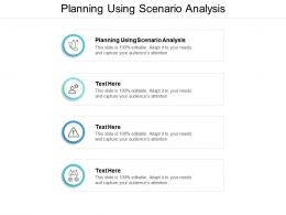 Planning Using Scenario Analysis Ppt Powerpoint Presentation Gallery Grid Cpb