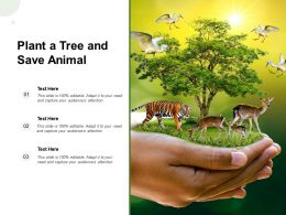 Plant A Tree And Save Animal