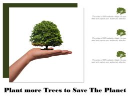 Plant More Trees To Save The Planet