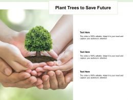 Plant Trees To Save Future