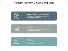 Platform Service Cloud Computing Ppt Powerpoint Presentation Layouts Guide Cpb