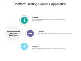 Platform Testing Services Application Ppt Powerpoint Presentation Model Graphics Pictures Cpb