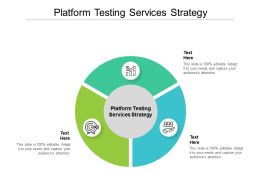 Platform Testing Services Strategy Ppt Powerpoint Presentation Icon Images Cpb