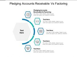 Pledging Accounts Receivable Vs Factoring Ppt Powerpoint Presentation Summary Graphics Cpb
