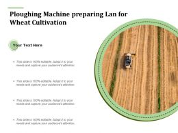 Ploughing Machine Preparing Lan For Wheat Cultivation