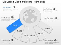 pm Six Staged Global Marketing Techniques Powerpoint Template