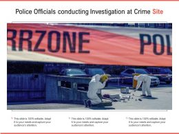 Police Officials Conducting Investigation At Crime Site