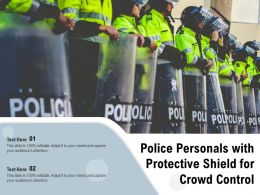 Police Personals With Protective Shield For Crowd Control