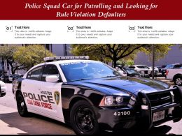 Police Squad Car For Patrolling And Looking For Rule Violation Defaulters